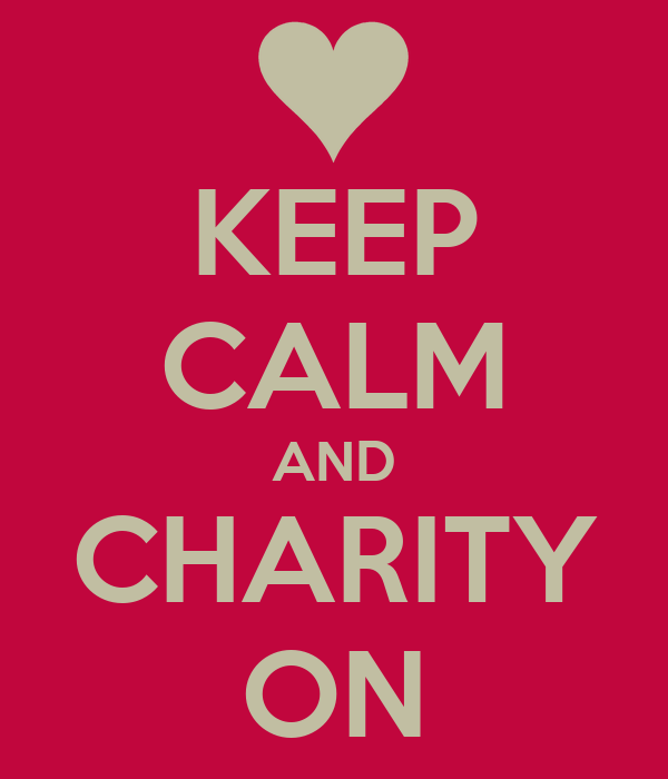 KEEP CALM AND CHARITY ON