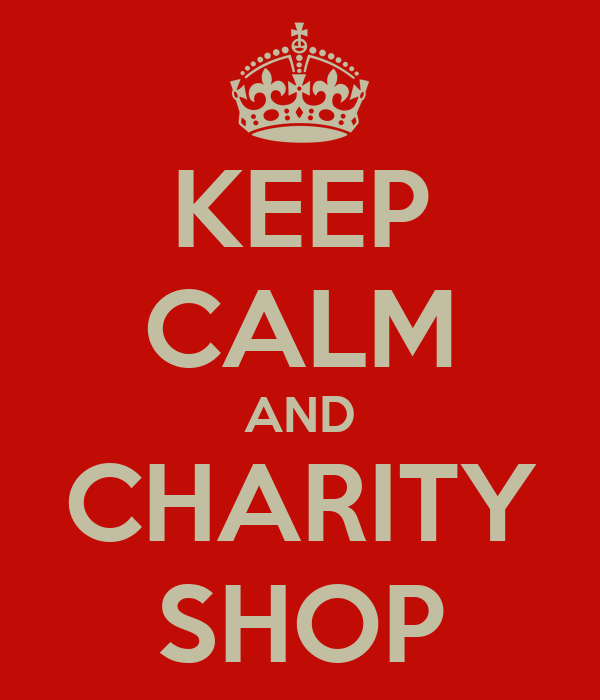 KEEP CALM AND CHARITY SHOP