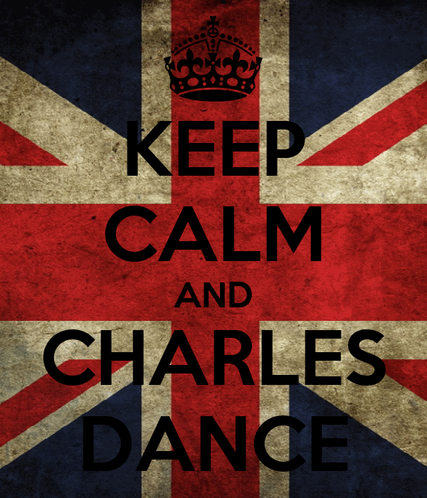 KEEP CALM AND CHARLES DANCE