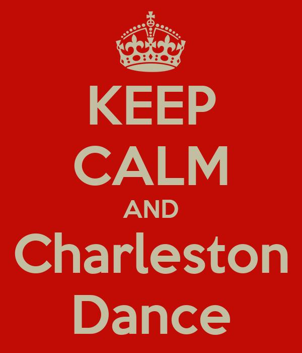 KEEP CALM AND Charleston Dance