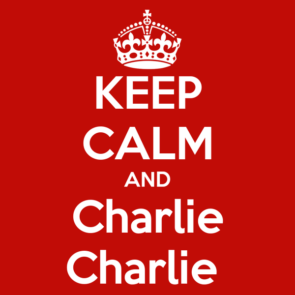 KEEP CALM AND Charlie Charlie