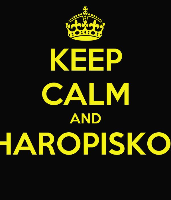 KEEP CALM AND CHAROPISKOW