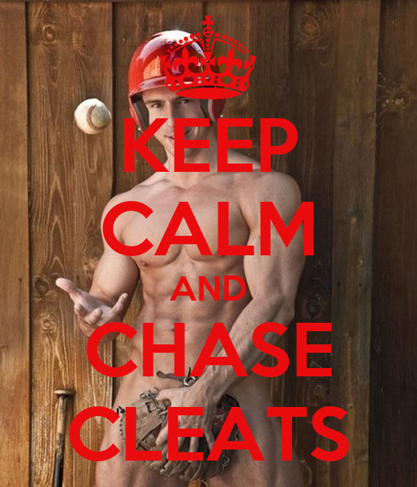 KEEP CALM AND CHASE CLEATS