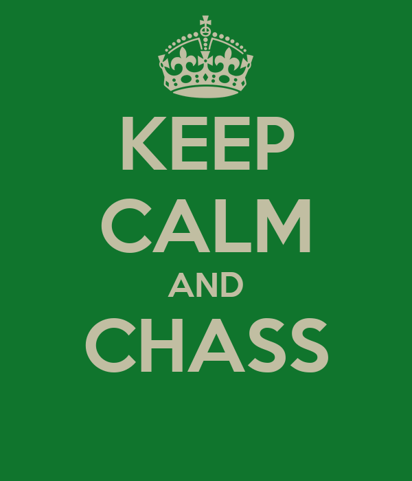 KEEP CALM AND CHASS