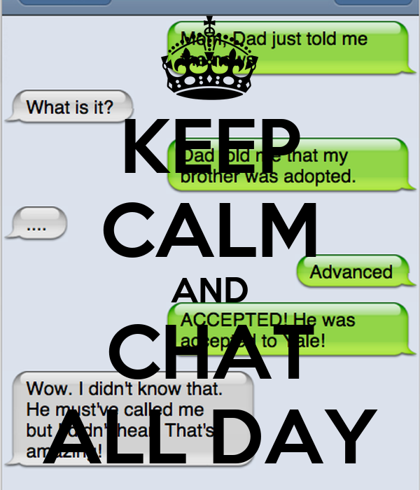 KEEP CALM AND CHAT ALL DAY