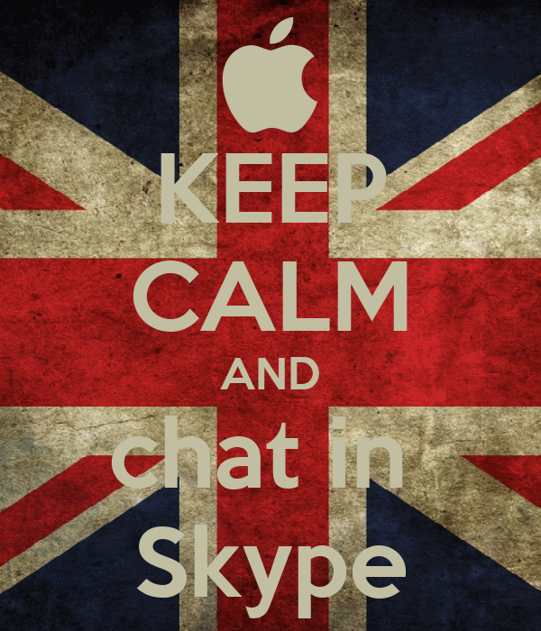 KEEP CALM AND chat in  Skype