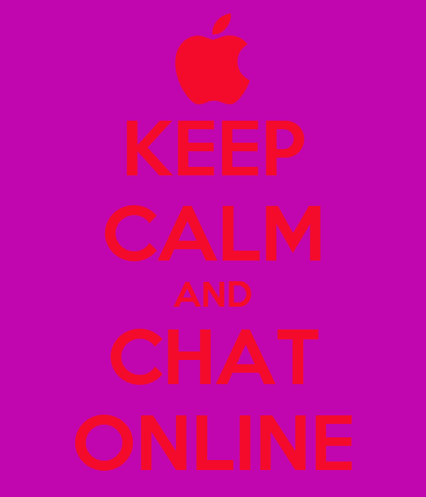 KEEP CALM AND CHAT ONLINE