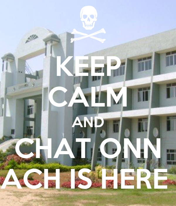 KEEP CALM AND CHAT ONN ACH IS HERE