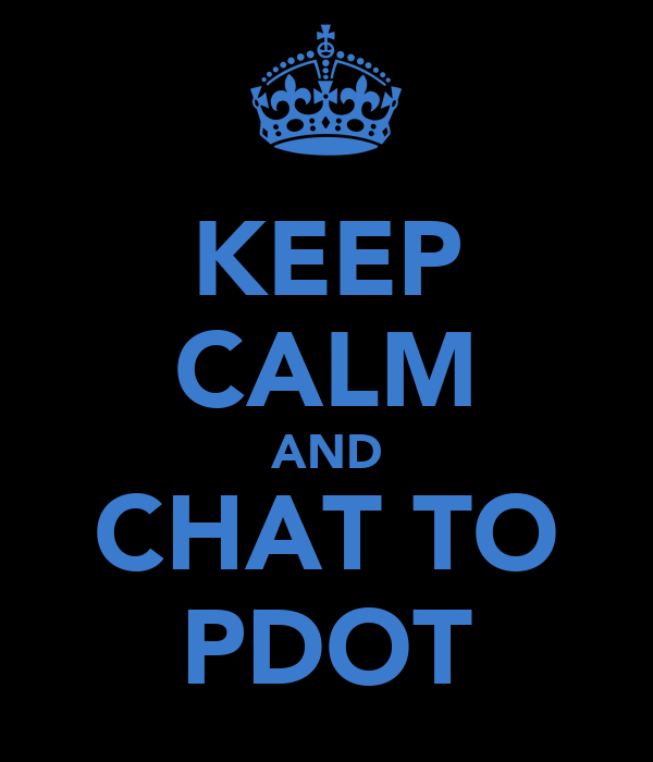 KEEP CALM AND CHAT TO PDOT