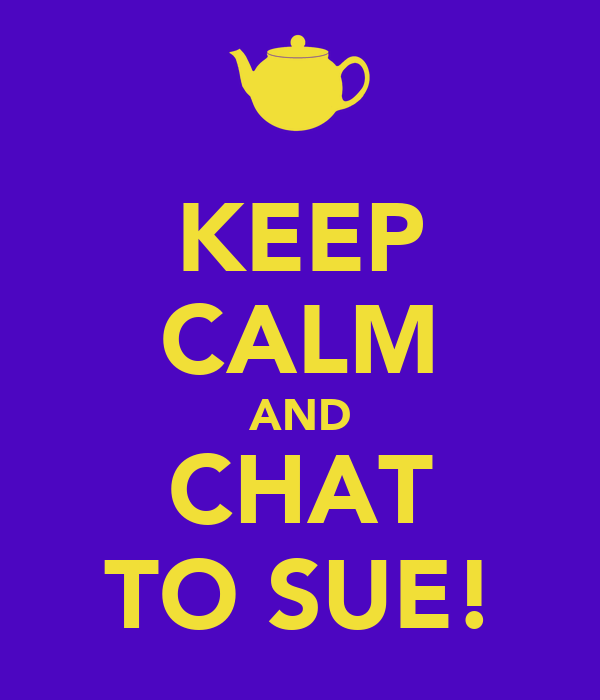 KEEP CALM AND CHAT TO SUE!