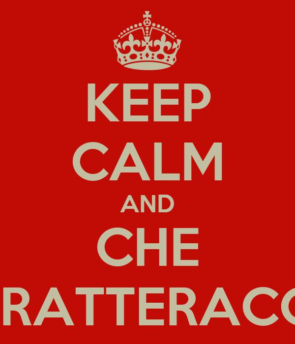 KEEP CALM AND CHE CARATTERACCIO