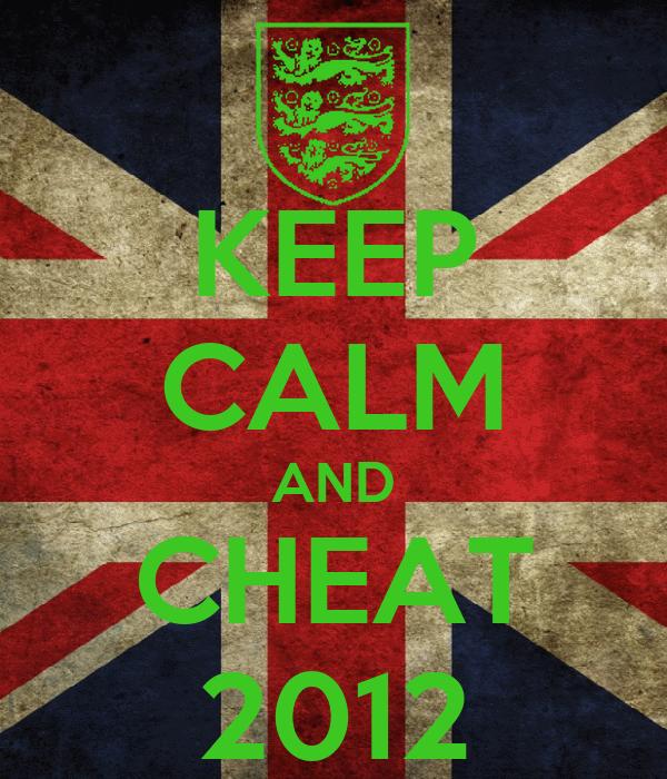 KEEP CALM AND CHEAT 2012