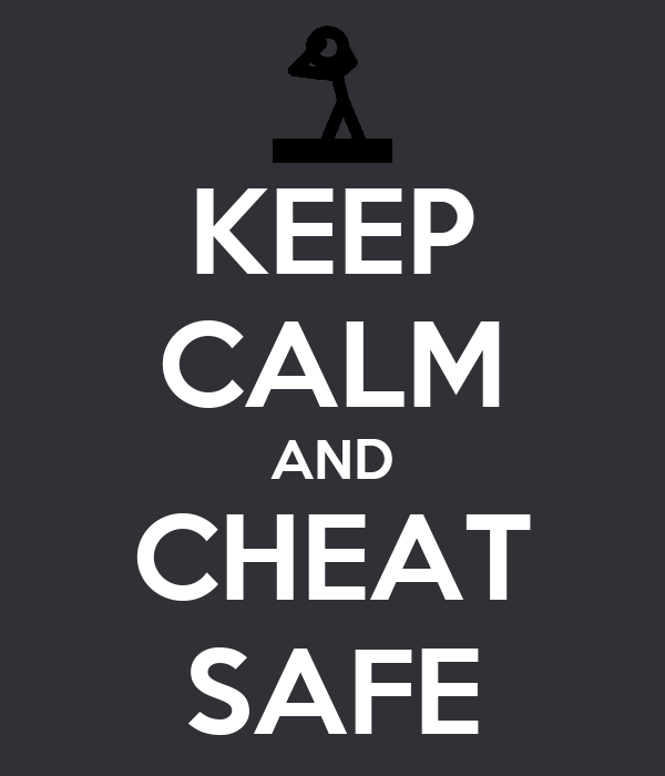 KEEP CALM AND CHEAT SAFE