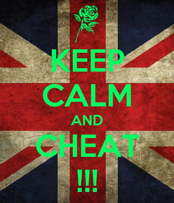 KEEP CALM AND CHEAT !!!