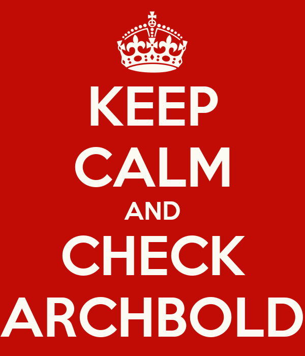 KEEP CALM AND CHECK ARCHBOLD