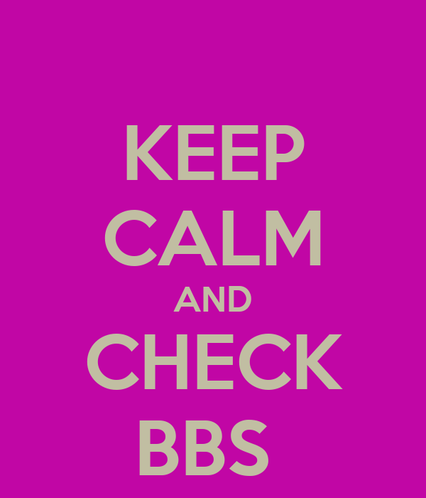 KEEP CALM AND CHECK BBS