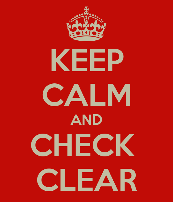 KEEP CALM AND CHECK  CLEAR