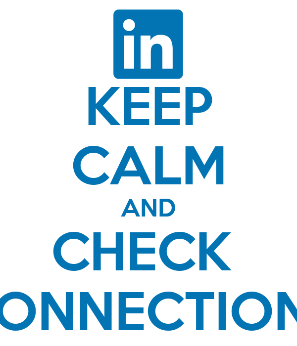 KEEP CALM AND CHECK  CONNECTIONS