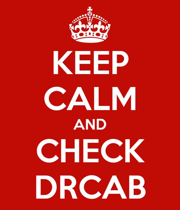 KEEP CALM AND CHECK DRCAB