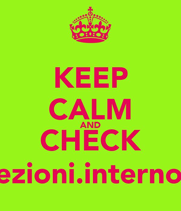 KEEP CALM AND CHECK elezioni.interno.it