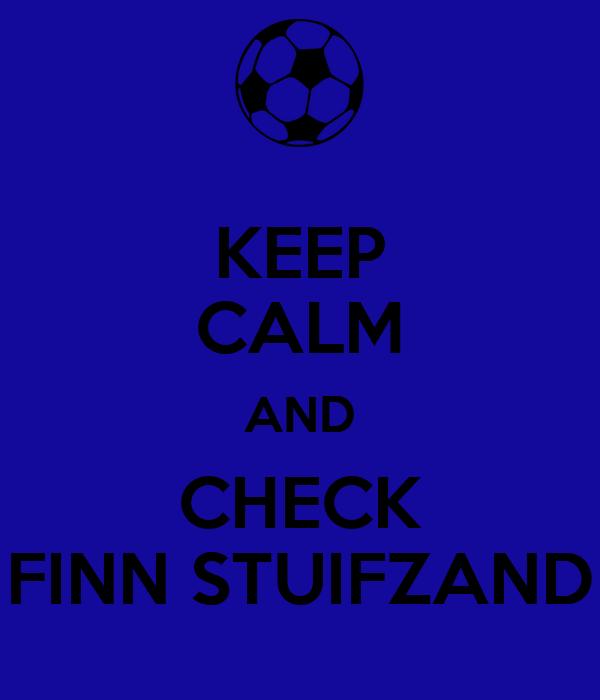 KEEP CALM AND CHECK FINN STUIFZAND