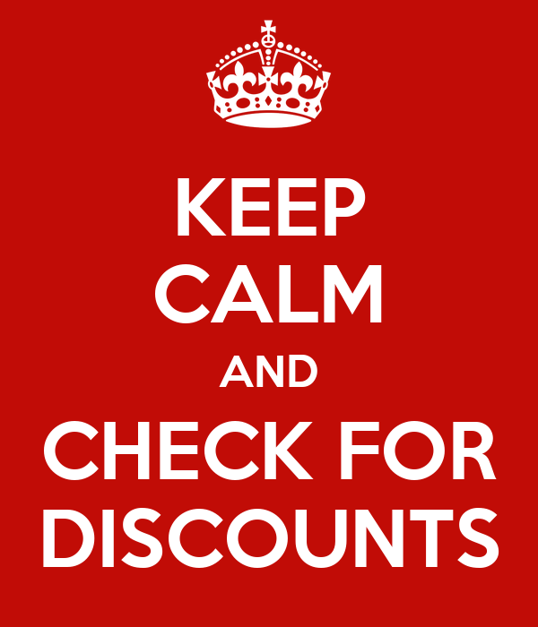 KEEP CALM AND CHECK FOR DISCOUNTS