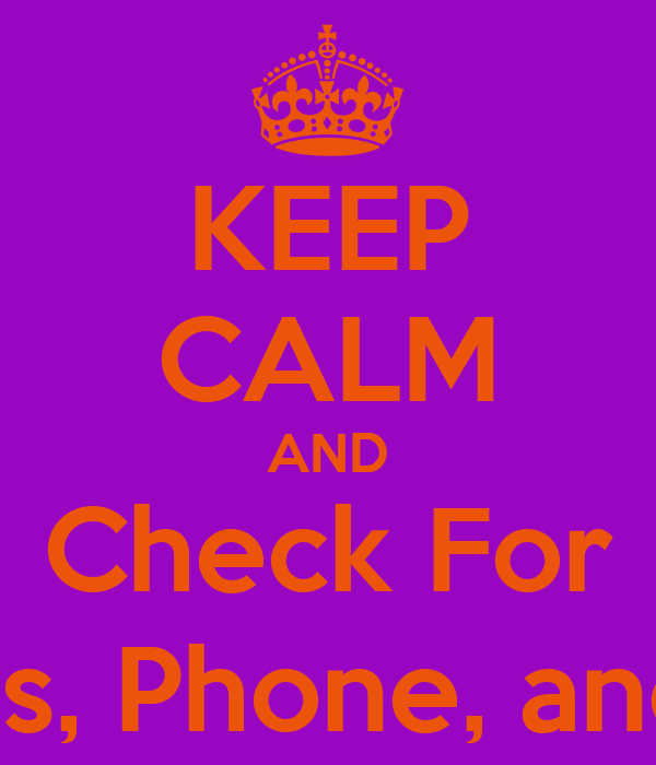 KEEP CALM AND Check For Keys, Phone, and ID