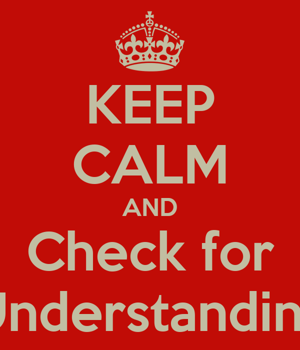 KEEP CALM AND Check for Understanding