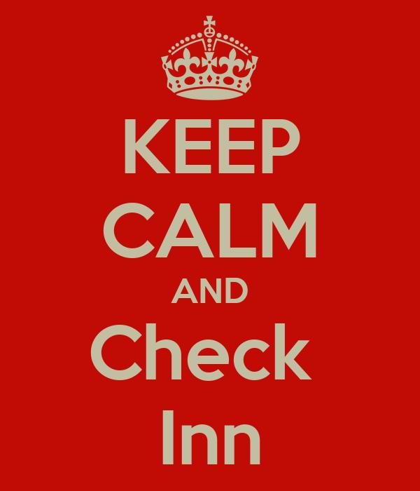 KEEP CALM AND Check  Inn