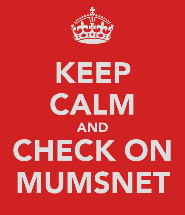 KEEP CALM AND CHECK ON MUMSNET