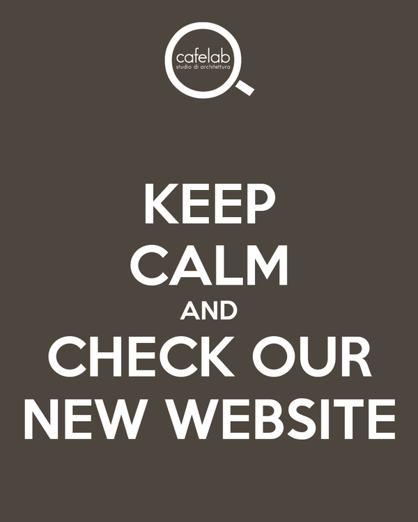 KEEP CALM AND CHECK OUR NEW WEBSITE