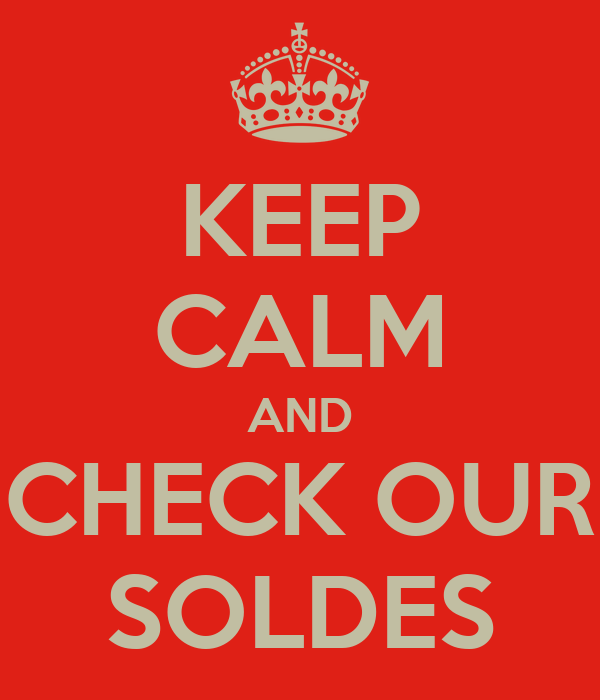 KEEP CALM AND CHECK OUR SOLDES