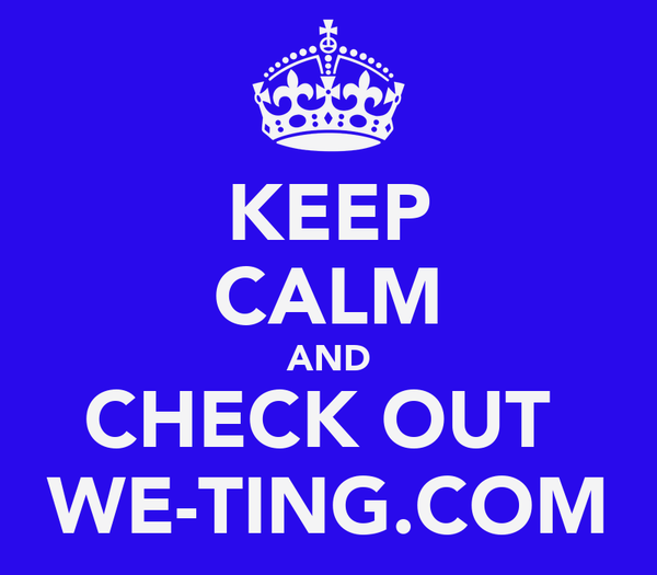 KEEP CALM AND CHECK OUT  WE-TING.COM