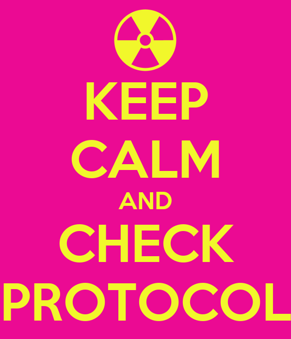 KEEP CALM AND CHECK PROTOCOL