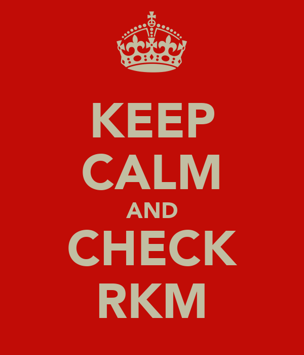 KEEP CALM AND CHECK RKM