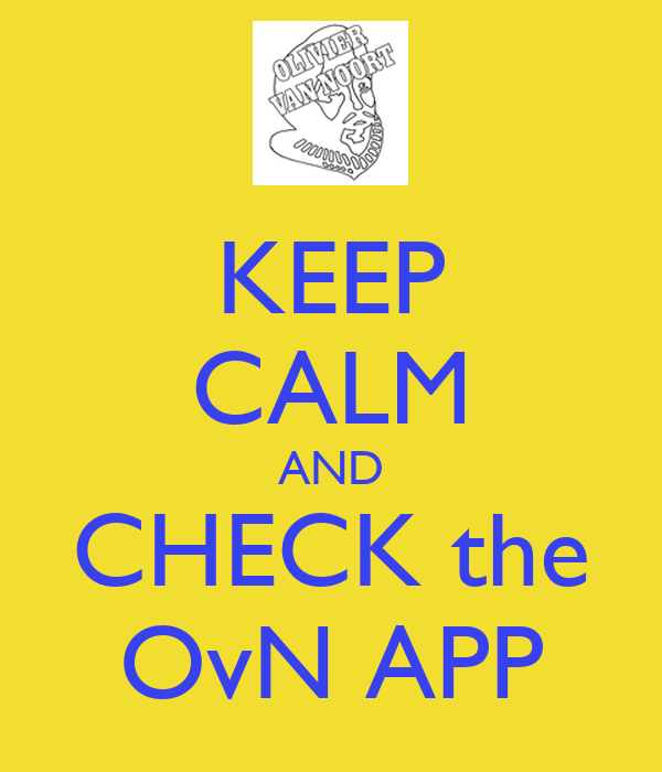 KEEP CALM AND CHECK the OvN APP
