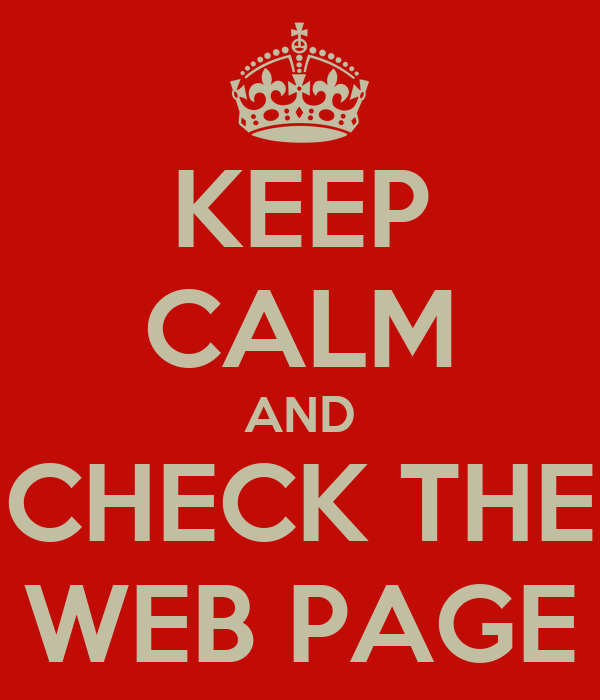 KEEP CALM AND CHECK THE WEB PAGE