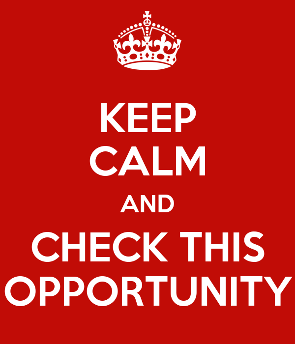 KEEP CALM AND CHECK THIS OPPORTUNITY