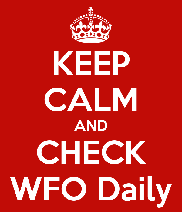 KEEP CALM AND CHECK WFO Daily