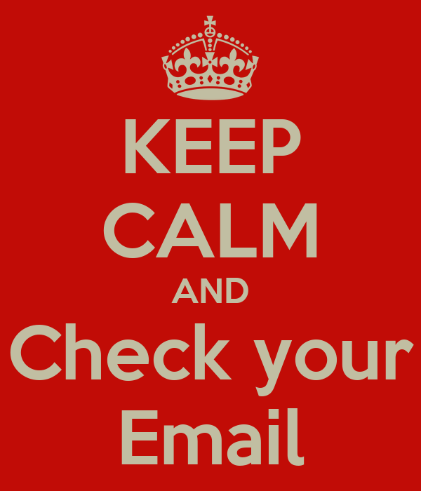 KEEP CALM AND Check your Email