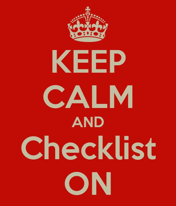 KEEP CALM AND Checklist ON
