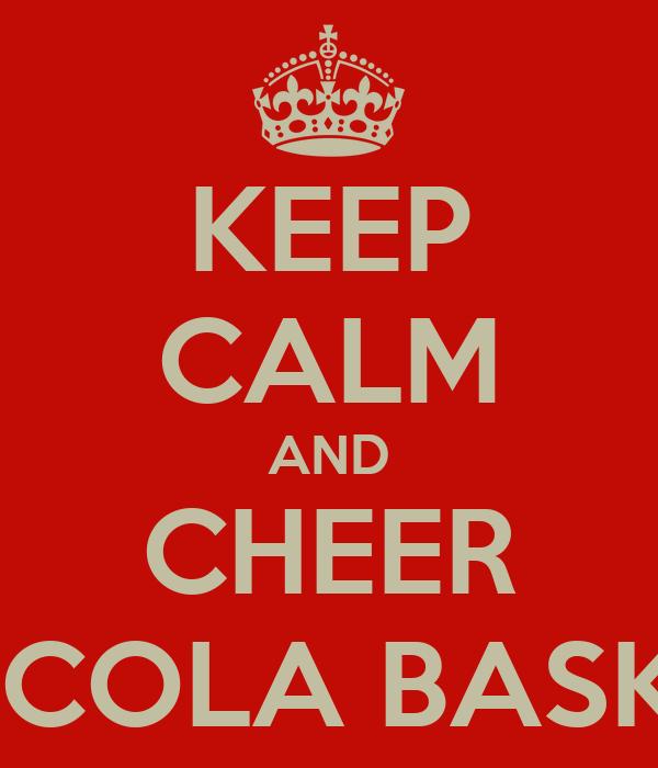 KEEP CALM AND CHEER ARCOLA BASKET