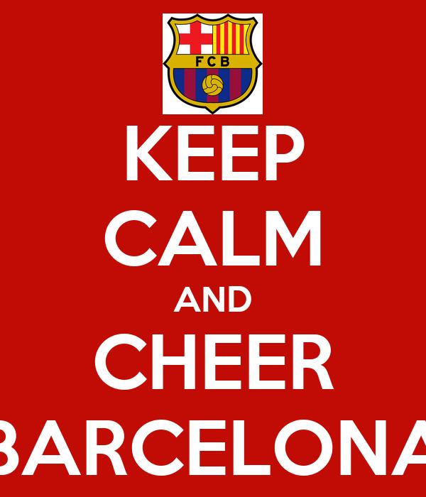 KEEP CALM AND CHEER BARCELONA