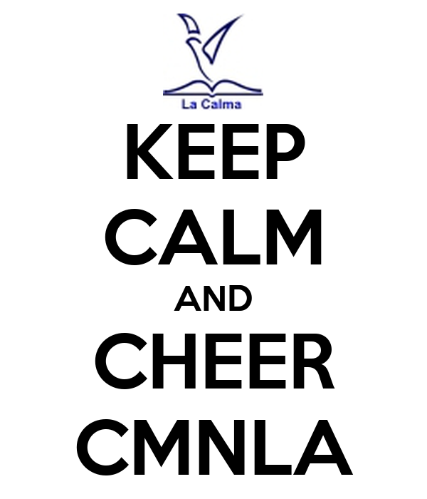 KEEP CALM AND CHEER CMNLA