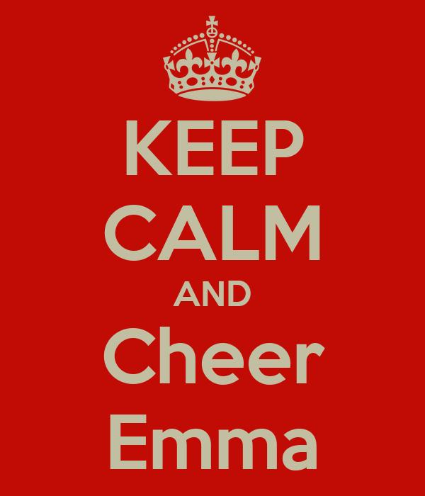 KEEP CALM AND Cheer Emma
