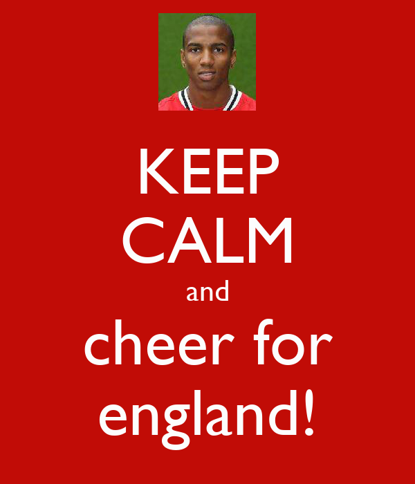 KEEP CALM and cheer for england!