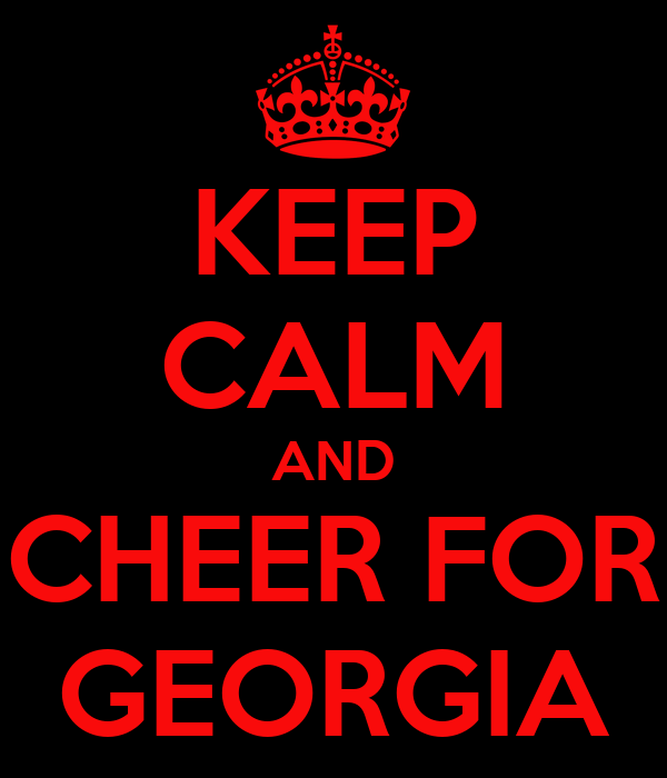 KEEP CALM AND CHEER FOR GEORGIA