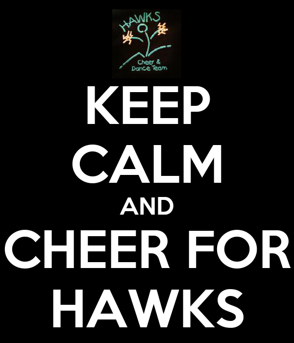 KEEP CALM AND CHEER FOR HAWKS