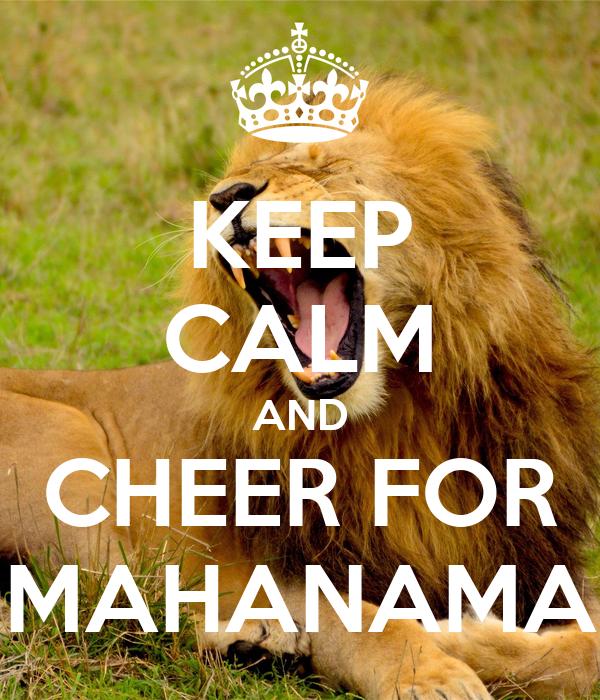 KEEP CALM AND CHEER FOR MAHANAMA