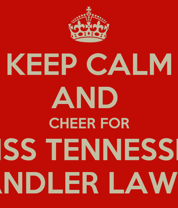 KEEP CALM AND  CHEER FOR MISS TENNESSEE CHANDLER LAWSON